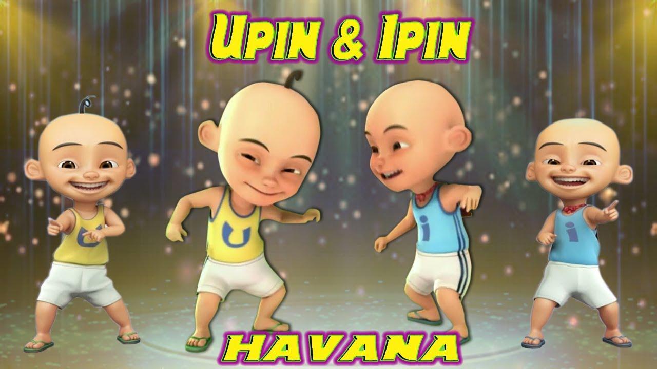 Upin Ipin Joget Havana Versi Dangdut Koplo Remix Keren Banget ...