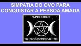 Repeat youtube video SIMPATIA DO OVO PARA CONQUISTAR A PESSOA AMADA