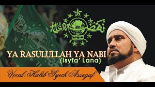 YA RASULULLAH YA NABI Isyfa' Lana vocal Habib Syech Assegaf
