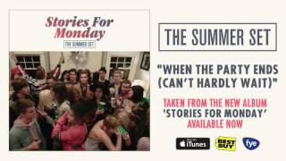 Watch Summer Set When The Party Ends cant Hardly Wait video