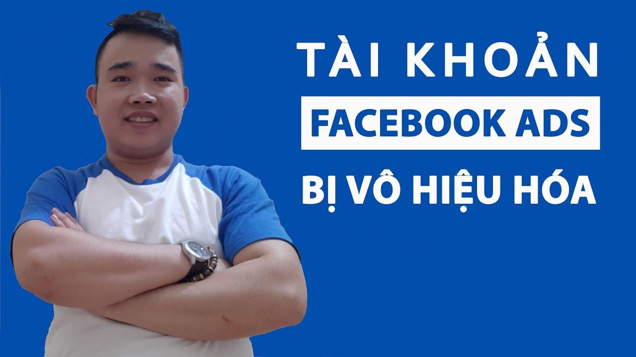 Tài khoản Facebook Ads bị vô hiệu hóa bất thường và cách kháng nghị thành công
