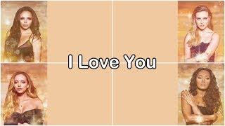 Скачать Little Mix I Love You Lyrics