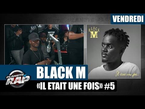 Youtube: Planète Rap – Black M«Il était une fois» #Vendredi
