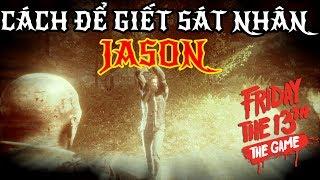 Hướng dẫn dẫn giết Jason trong Friday The 13th (Thứ 6 ngày 13)