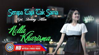 Nella Kharisma - Serupa Tapi Tak Sama Mp3