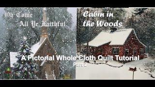 Pictorial Whole Cloth Quilt   Part 2
