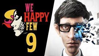 WSZYSTKO TUTAJ JEST ZABRONIONE || We Happy Few [#9]