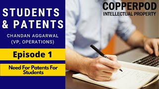 Students & Patents | Episode 1 - Need For Patents For Students | Copperpod Intellectual Property