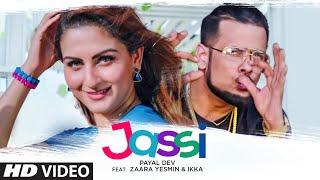 Jassi (Full Song)  Payal Dev | Ikka | Zaara Yesmin | Murli Agarwal | Raaj Aashoo | Punjabi Song 2020