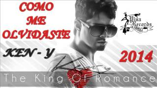Como Me Olvidaste // KEN-Y // Reggaeton New 2014 (THE KING OF ROMANCE)