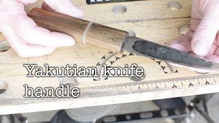 Making a Yakutian knife handle with (mostly) hand tools.
