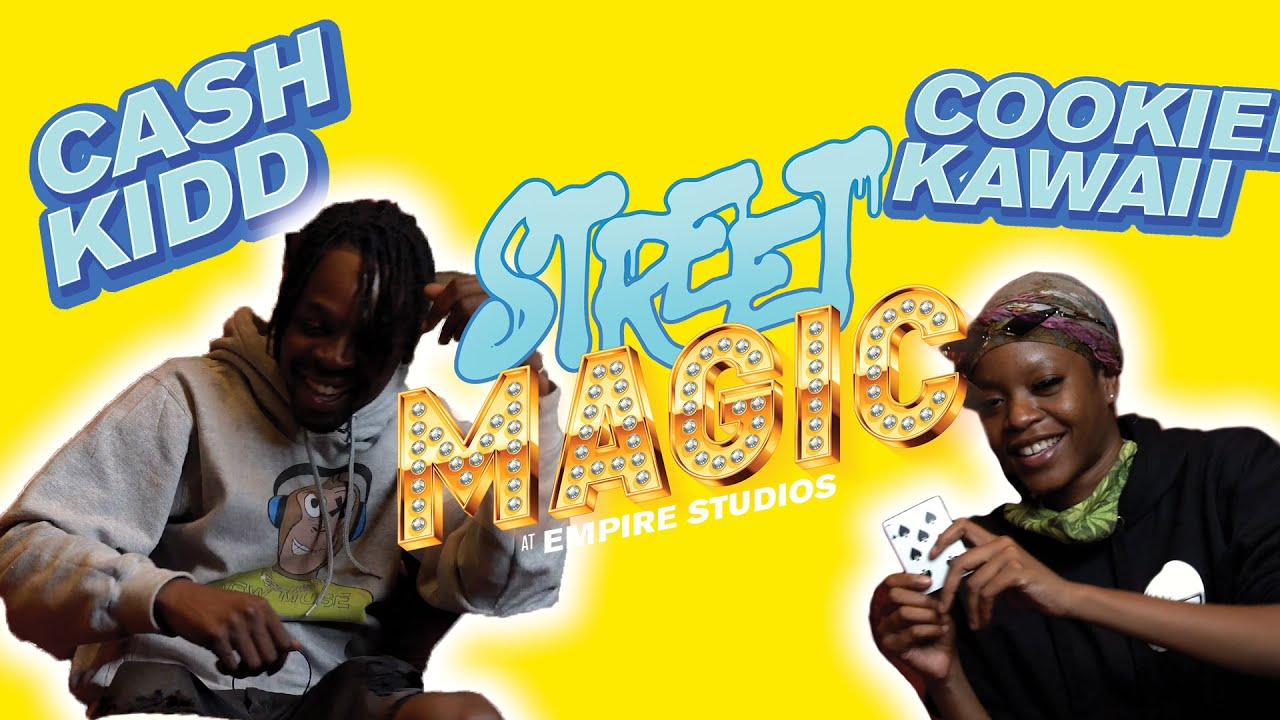 STREET MAGIC | Episode 6 | Cash Kidd & Cookie Kawaii