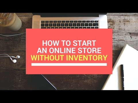 How to Start An Online Store Without Products