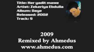 Her yadti mawe - Zakaria Abdulla (Remixed by Ahmedus)