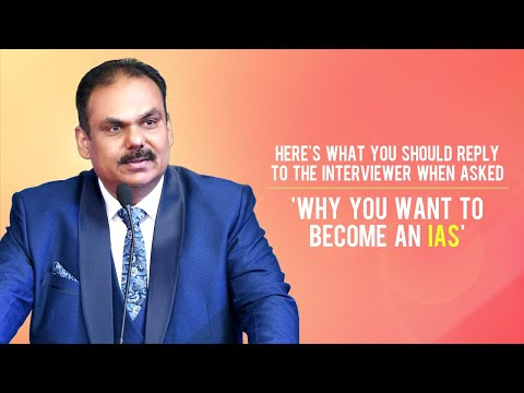 "Best Answer to the question ""Why do you want to become an #IAS?"""