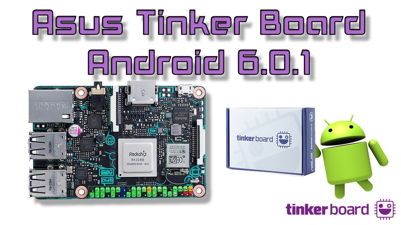 the newest android asus tinker board android 6 0 1 look and benchmarks 22401