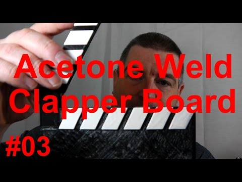 Acetone welding 3D printed parts - Clapper Board Project #03