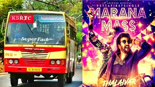 Petta - Marana Mass Remix || KSRTC VERSION