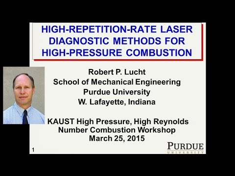 Dr. Robert P. Lucht: High Repetition-Rate Laser Diagnostic Methods for High-Pressure Combustion