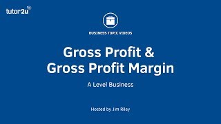 Gross Profit and Gross Profit Margin