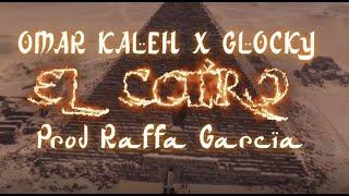 Omar Kaleh ❌ Glocky- El Cairo (Vídeo Oficial) Prod. Raffa García