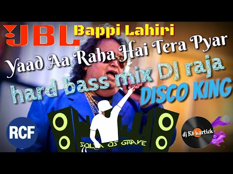 Yaad Aa Raha Hai Tera Pyar Remix By DJ Raja || Dance Mix || Bappi Lahiri(Disco King) || Disco Dancer