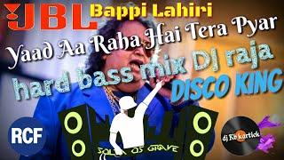 Yaad Aa Raha Hai Tera Pyar Remix By DJ Raja || Dance Mix || Bappi Lahiri(Disco King) || Disco Dancer