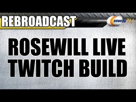 Rosewill Z77 3770K Build on Twitch - Newegg TV Rebroadcast