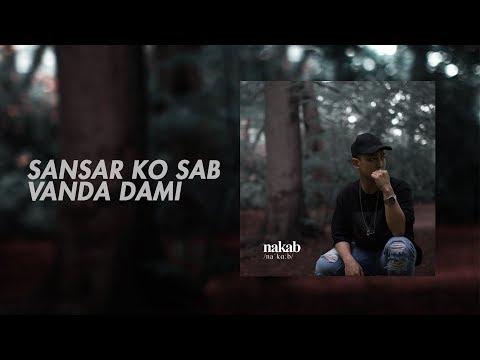 YODDA - SANSAR KO SAB VANDA DAMI| NAKAB | (Produced By Don P)