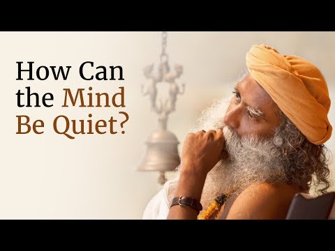 How Can the Mind Be Quiet?