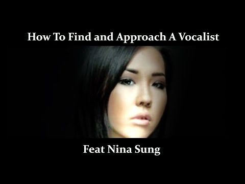 How to Find and Approach A Vocalist Feat Nina Sung