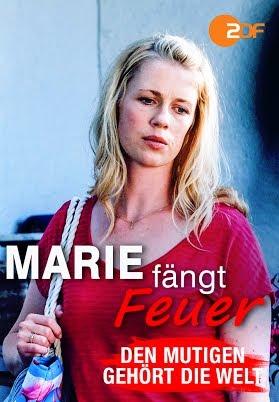 Marie fängt Feuer - Den Mutigen gehört die Welt