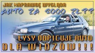 Jak naprawdę wygląda auto za 2000 zł? ŁYSY ODPICUJE AUTO DLA WIDZÓW!!!