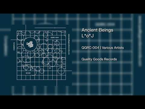 L*o*J - Ancient Beings