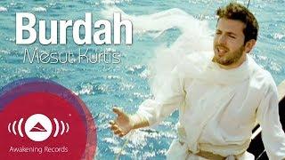 Mesut Kurtis - Burdah Maula ya Salli Official video  مسعود كُرتِس البردة مولاي صلِ وسلم