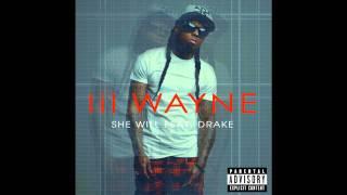 Lil Wayne ft Drake - She Will [Lyrics]