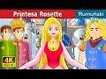 Printesa Rosette   Povesti pentru copii   Romanian Fairy Tales