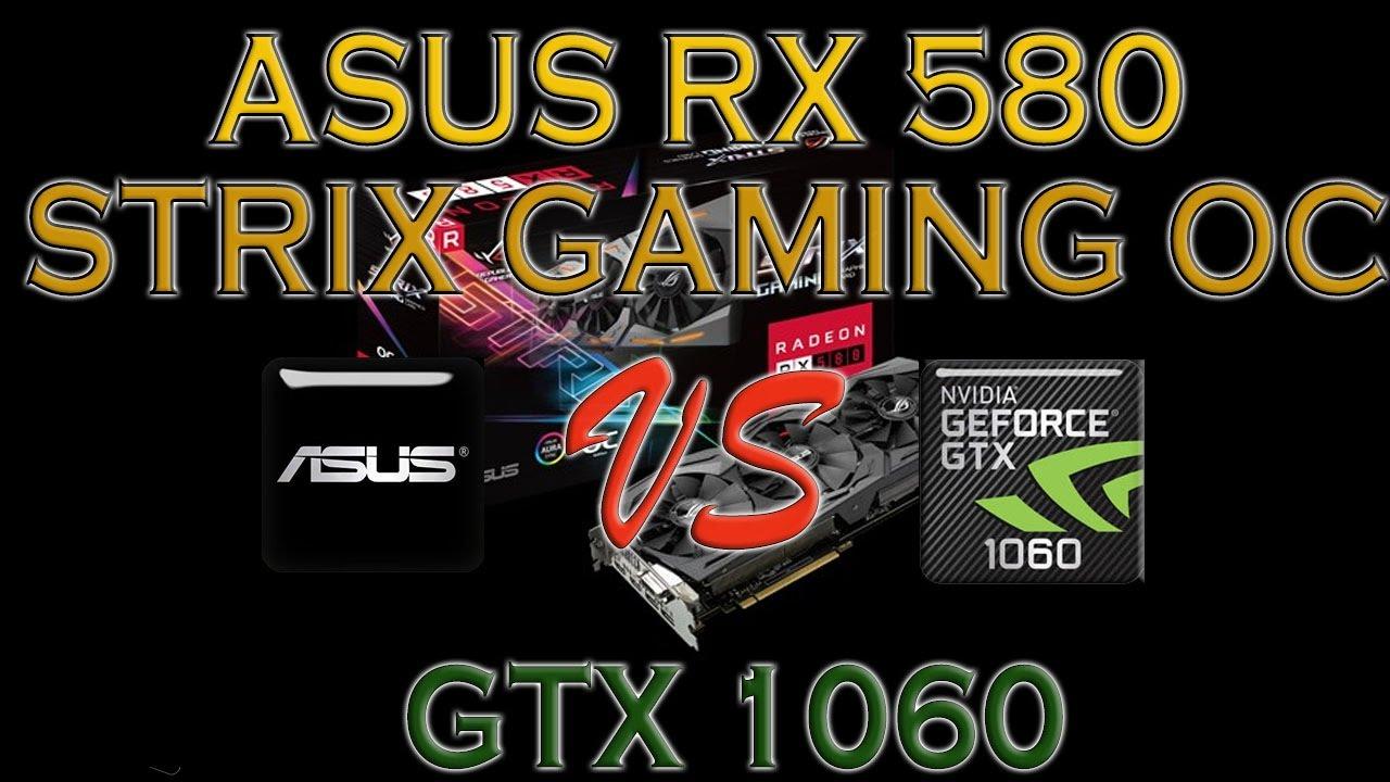 Asus Rx 580 Strix Gaming Oc Vs Gtx 1060 Benchmark Review 1080p