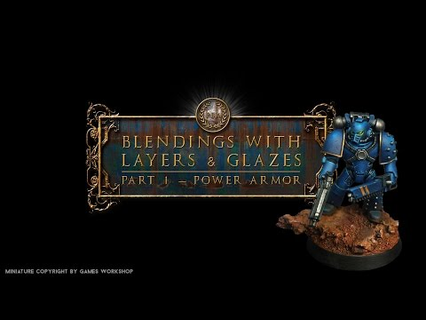 Horus Heresy - Ultramarine - Chapter 1: Blendings with Layers and Glazes
