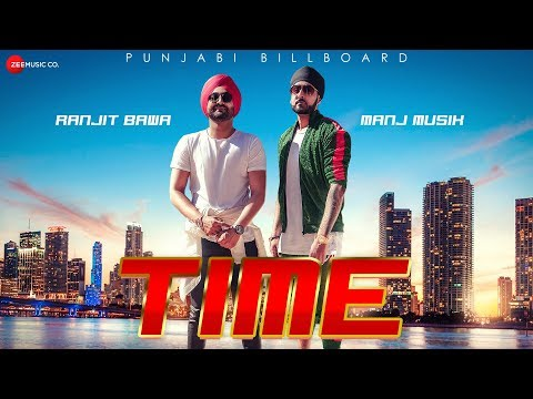 Time - Official Music Video | Manj Musik | Ranjit Bawa | Bunty Bains | Time Saade Vaste