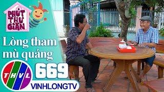 THVL | Phút thư giãn - Tập 669: Lòng tham mù quáng