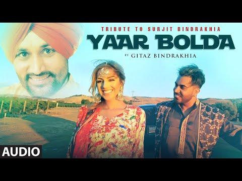 Gitaz Bindrakhia: Yaar Bolda (Full Audio Song) Snappy | Rav Hanjra | Rupan Bal | Latest Punjabi Song