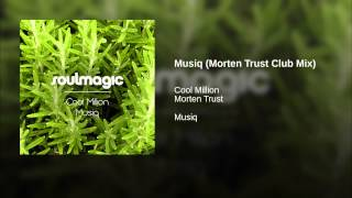 Musiq (Morten Trust Club Mix)