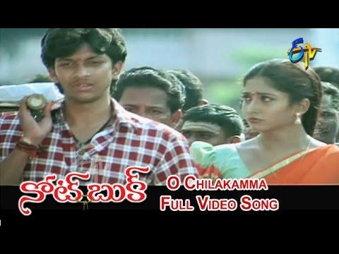 O Chilakamma Full Video Song | Notebook | Rajiv | Gayatri | ETV Cinema