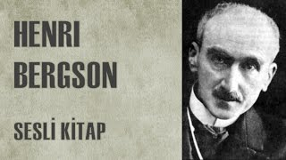 Sesli Kitaplar - Henri Bergson: Hayatı ve Görüşleri - Sesli Kitap - Türkçe