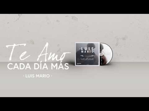 Luis Mario - Te Amo Cada D�a M�s (Official Lyrics)