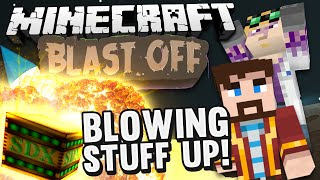 Minecraft Mods - Blast Off! #84 BLOWING STUFF UP