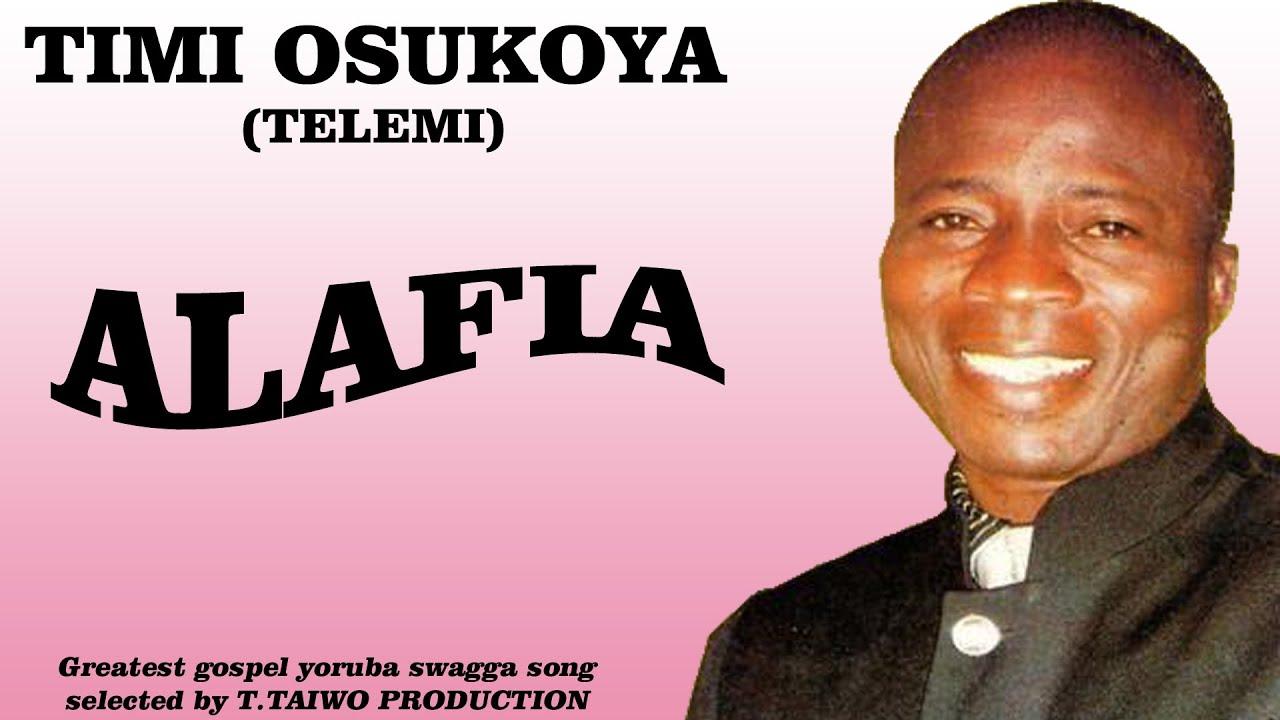 Download TIMI OSUKOYA (TELEMI)- ALAFIA (REVELATION ALBUM)