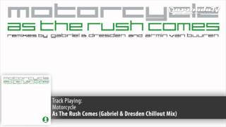 Motorcycle - As The Rush Comes (Gabriel & Dresden Chillout Mix)