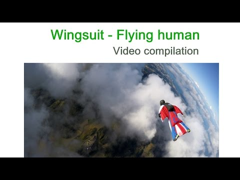 Wingsuit - skydiving video compilation, extreme sports, flying human
